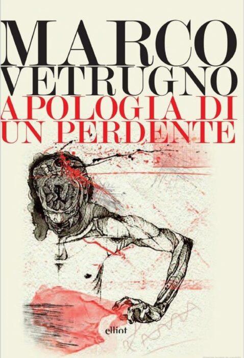 Apologia di un perdente Marco Vetrugno